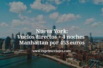 Nueva York vuelos directos mas 4 noches Manhattan por 453 euros