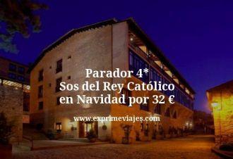 Parador 4 estrellas Sos del Rey Católico en Navidad por 32 euros