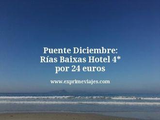 puente diciembre rias baixas hotel 4 estrellas por 24 euros