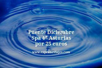 puente diciembre spa 4 estrellas asturias por 25 euros