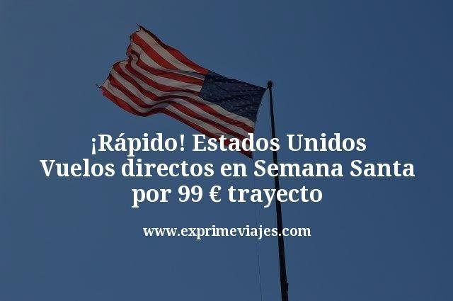 ganga-Estados-Unidos-Vuelos-directos-en-Semana-Santa-por-99-euros-trayecto