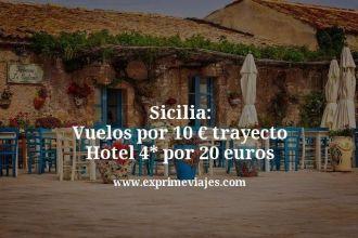 Sicilia vuelos por 10 euros trayecto hotel 4 estrellas por 20 euros
