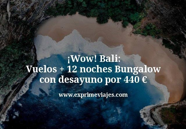 ¡Wow! Bali: Vuelos + 12 noches Bungalow 4* con desayuno por 440euros