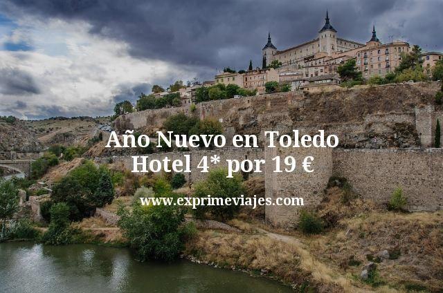 Año nuevo en Toledo: Hotel 4* por 19euros