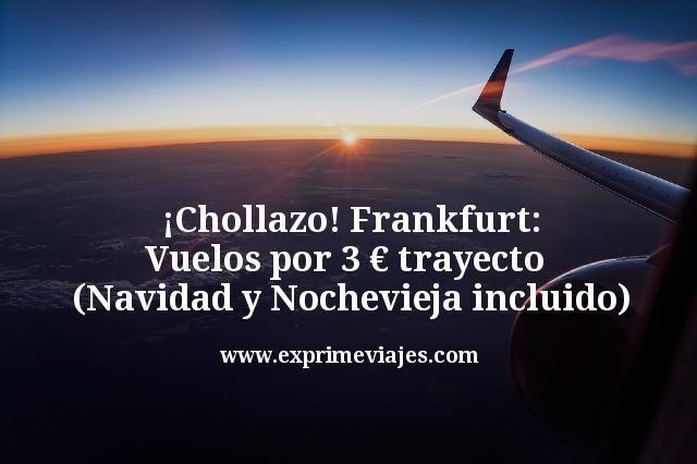 ¡Chollazo! Vuelos por 3€ trayecto a Frankfurt (Navidad y Nochevieja incluido)