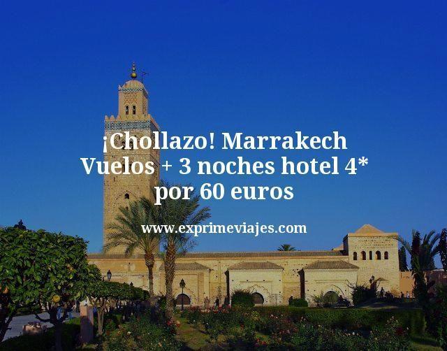 chollazo marrakech vuelos mas 3 noches hotel 4 estrellas por 60 euros