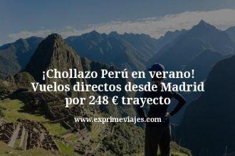 Chollazo-Perú-en-verano-Vuelos-directos-desde-Madrid-por-248-euros-trayecto