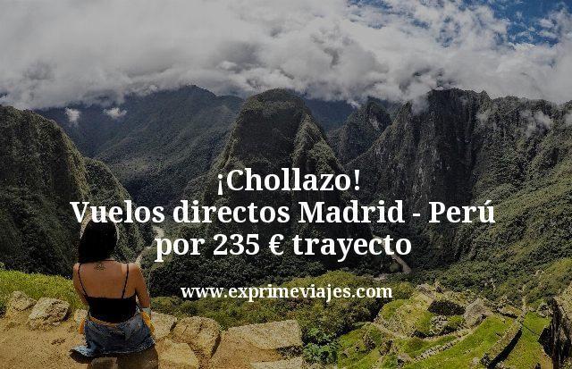 Chollazo-Vuelos-directos-Madrid---Perú--por-235-euros-trayecto