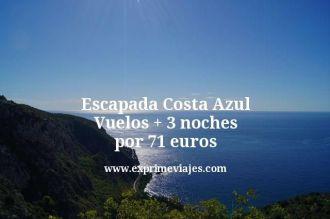 Escapada Costa Azul Vuelos mas 3 noches por 71 euros