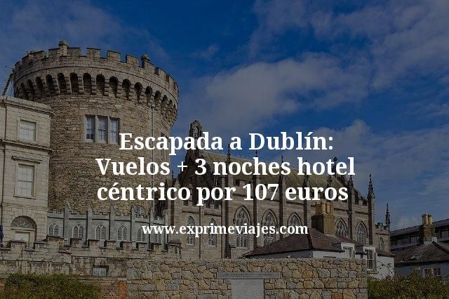 Escapada a Dublín: Vuelos + 3 noches hotel céntrico por 107euros