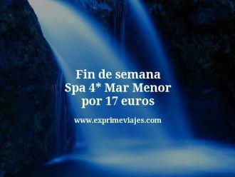 Fin de semana Spa 4 estrellas Mar Menor por 17 euros