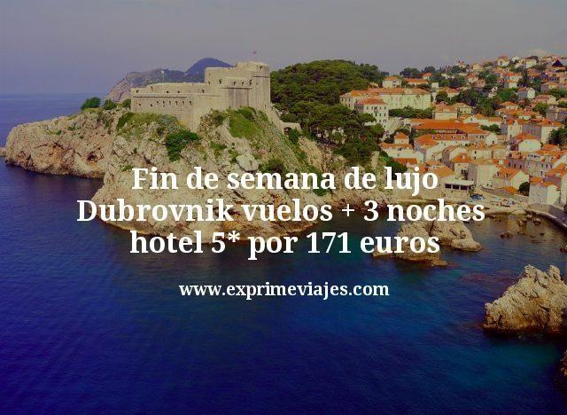 Fin de semana de lujo Dubrovnik: vuelos + 3 noches 5* por 171€