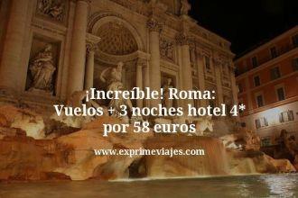 increíble roma vuelos mas 3 noches hotel 4 estrellas por 58 euros