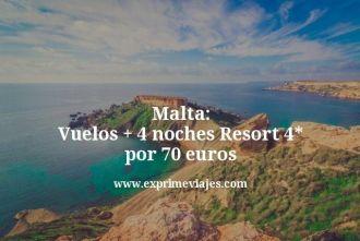 malta vuelos mas 4 noches resort 4 estrellas por 70 euros