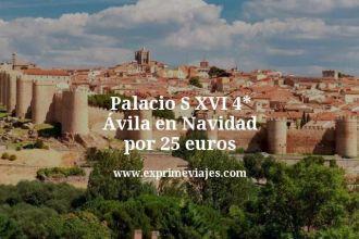 Palacio S XVI 4 estrellas Ávila en Navidad por 25 euros