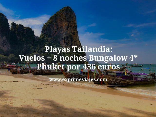 Playas Tailandia: Vuelos + 8 noches Bungalow 4* Phuket por 436euros