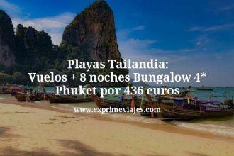 Playas Tailandia Vuelos mas 8 noches Bungalow 4 estrellas Phuket por 436 euros
