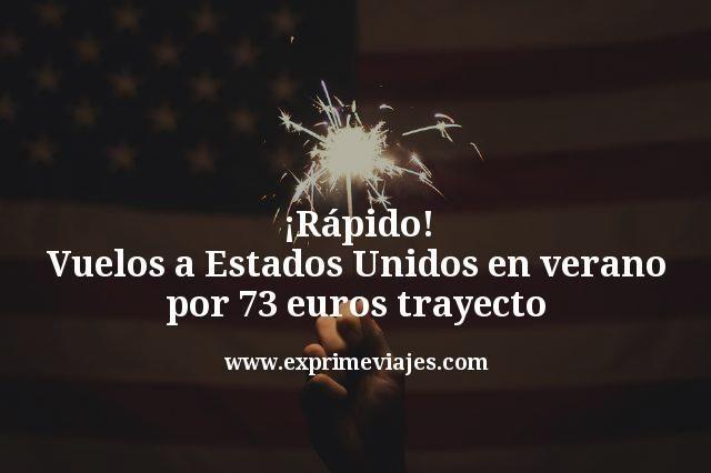 ¡Rápido! Vuelos a Estados Unidos en verano por 73€ trayecto