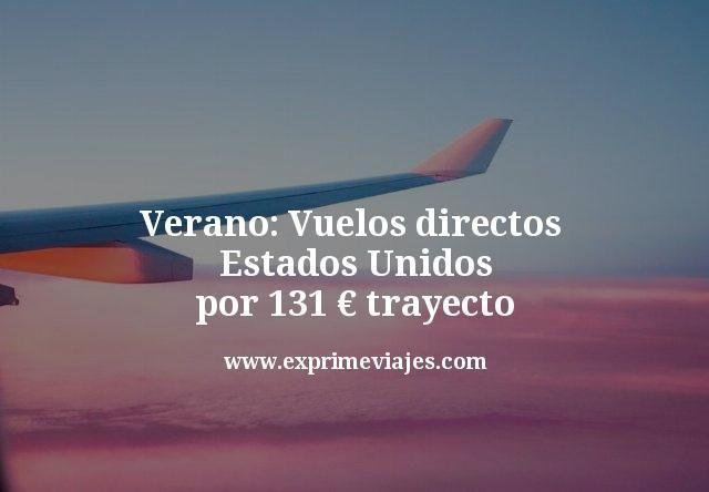 Verano: Vuelos directos Estados Unidos por 131€ trayecto