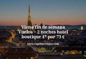 Viena fin de semana Vuelos mas 2 noches hotel boutique 4 estrellas por 73 euros