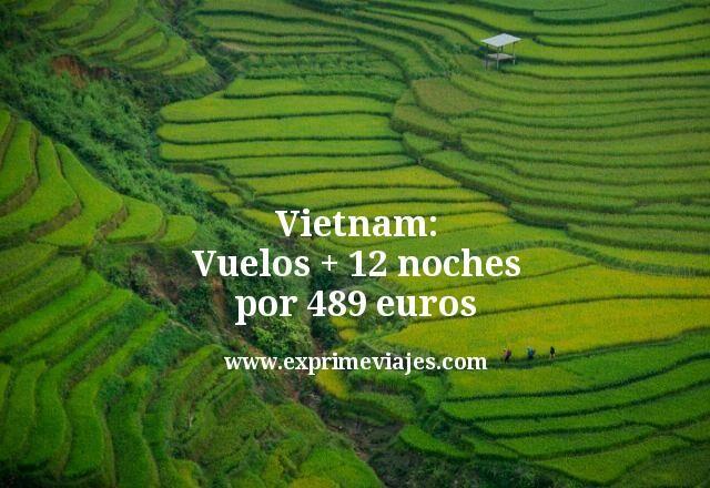Vietnam: Vuelos +12 noches por 489euros