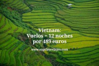 Vietnam Vuelos mas 12 noches por 489 euros