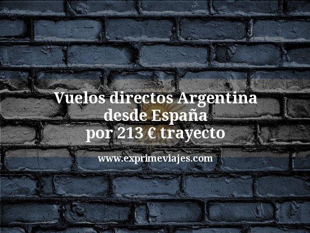 ¡Wow! Vuelos directos a Argentina desde España por 213€ trayecto