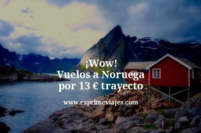 wow vuelos a noruega por 13 euros trayecto