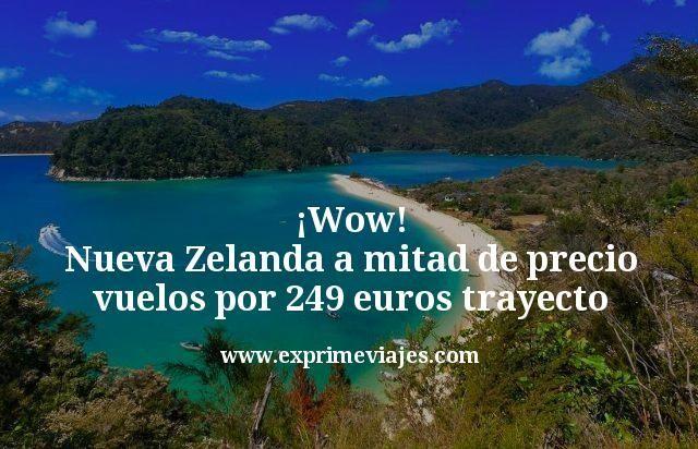 ¡Wow! Nueva Zelanda a mitad de precio: Vuelos por 249€ trayecto