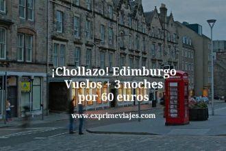 Chollazo Edimburgo Vuelos mas 3 noches por 60 euros
