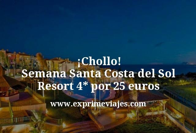 ¡Chollo! Semana Santa Costa del Sol: Resort 4* por 25 euros