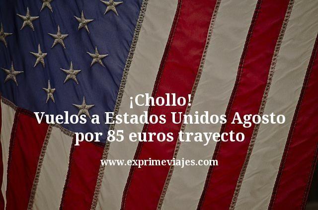 ¡Brutal! Vuelos a Estados Unidos en Agosto por 85€ trayecto
