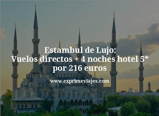 Estambul de lujo: Vuelos directos + 4 noches hotel 5* por 216euros