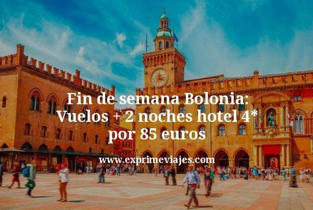 Fin de semana Bolonia: Vuelos + 2 noches hotel 4* por 85euros