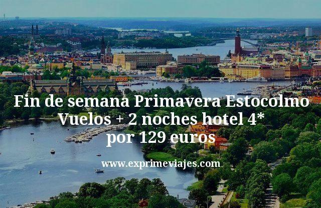Fin de semana Primavera Estocolmo Vuelos mas 2 noches hotel 4 estrellas por 129 euros
