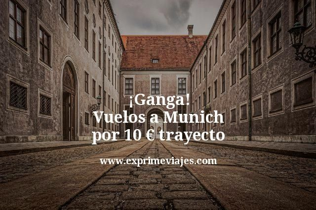 ¡Ganga! Vuelos a Munich por 10euros trayecto