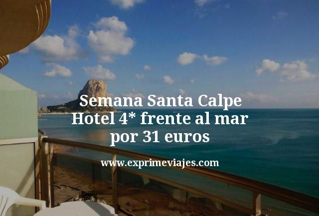 Semana Santa Calpe: Hotel 4* frente al mar por 31euros