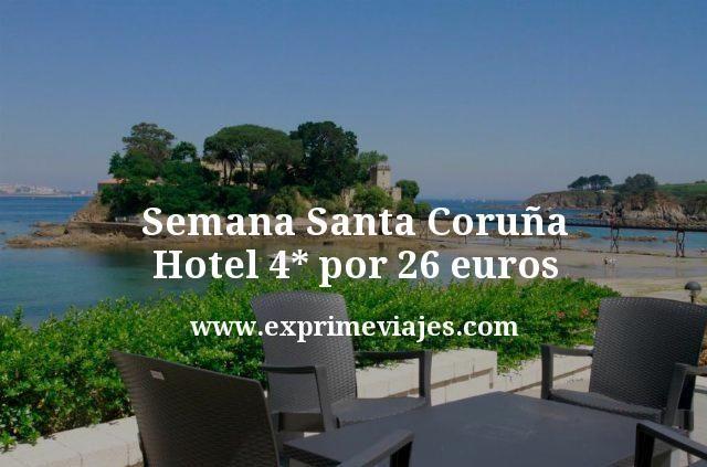 Semana Santa Coruña Hotel 4 estrellas por 26 euros