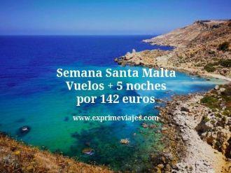 Semana Santa Malta Vuelos mas 5 noches por 142 euros