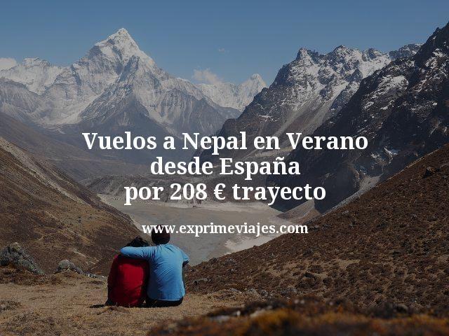 Vuelos a Nepal en Verano desde España por 208 euros trayecto