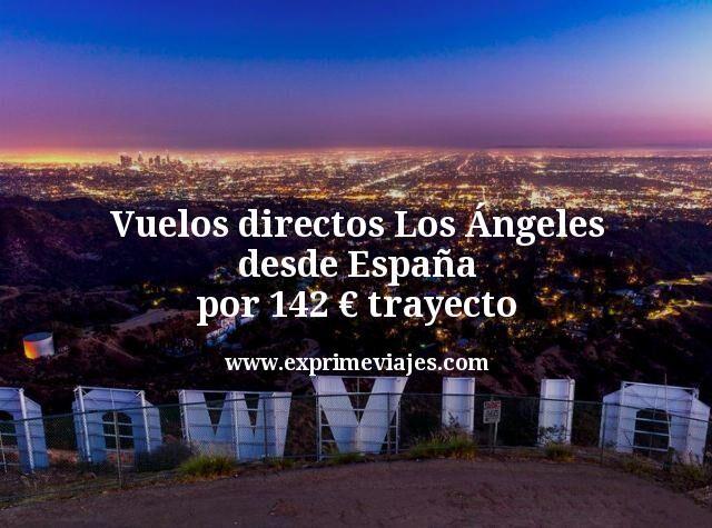 Vuelos directos a Los Ángeles desde España por 142€ trayecto