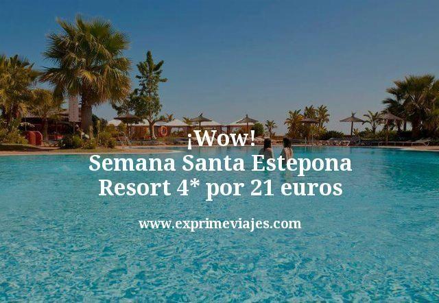 Wow Semana Santa Estepona Resort 4 estrellas por 21 euros