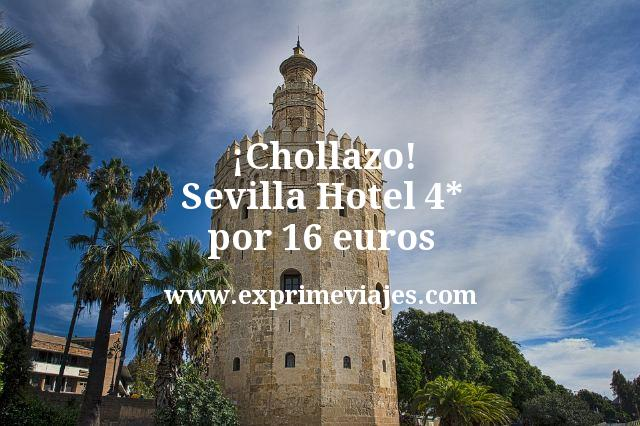 Chollazo Sevilla Hotel 4 estrellas por 16 euros
