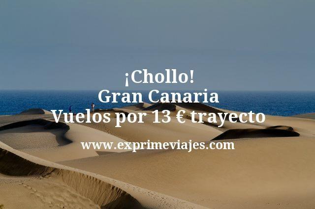 ¡Chollo! Gran Canaria: Vuelos por 13euros trayecto