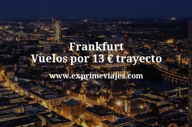 Frankfurt Vuelos por 13 euros trayecto