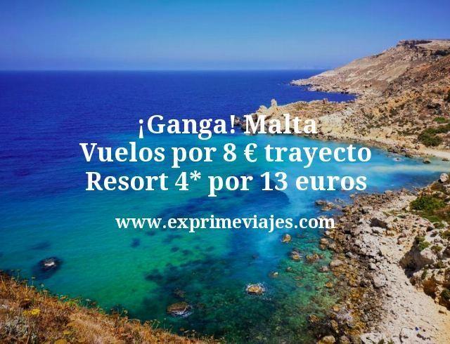 Ganga Malta Vuelos por 8 euros trayecto Resort 4 estrellas por 13 euros