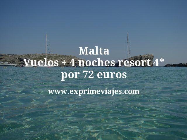 Malta Vuelos mas 4 noches resort 4 estrellas por 72 euros