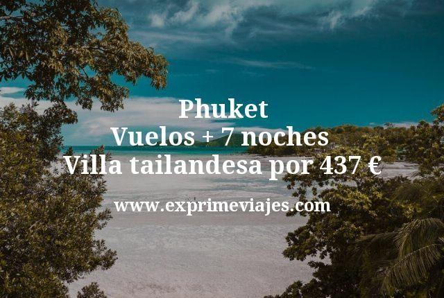 Phuket: Vuelos + 7 noches villa tailandesa por 437euros