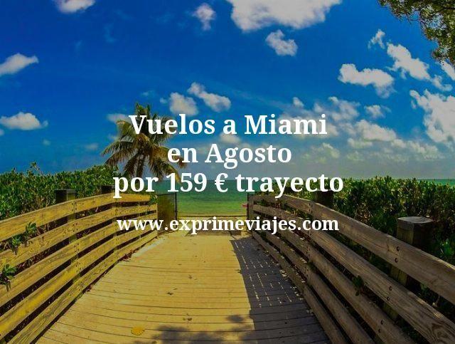 ¡Chollazo! Vuelos a Miami en Agosto por 159euros trayecto