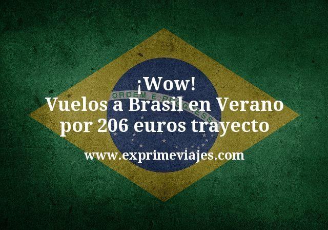 ¡Wow! Vuelos a Brasil en Verano por 206euros trayecto